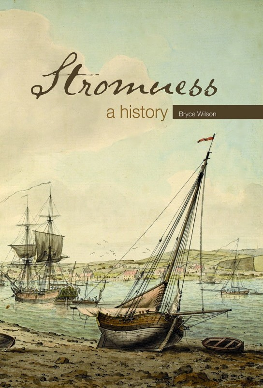 Stromness - A History by Orcadian historian and author, Bryce Wilson