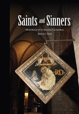 Book about St Magnus Cathedral, Saints and Sinners, Spencer J Rosie, Orkney, Scotland