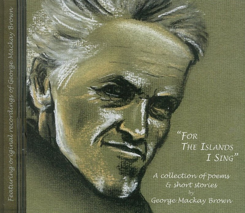 The great Stromness poet's spoken word audio CD, 'Of The Islands I Sing'