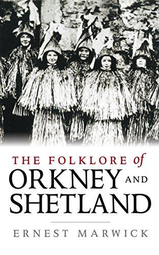 The Folklore of Orkney and Shetland by Ernest Marwick
