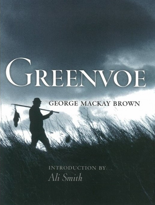 The Orcadian Bard George Mackay Brown's book of ordinary Orkney Islands life, compellingly told, set in the imaginary town of Greenvoe