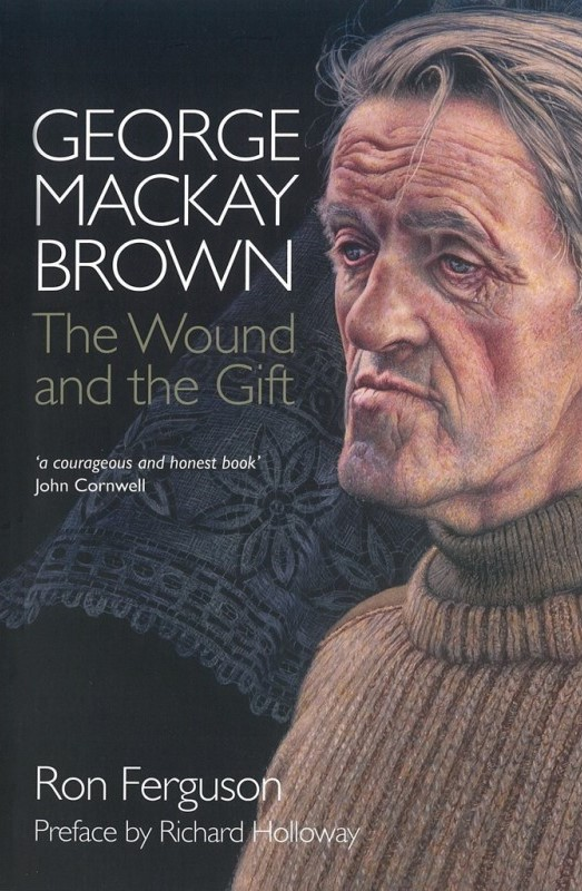 Ron Ferguson's spiritual biography of the great Scottish Orkney Islands poet, George M Brown - The Wound and the Gift