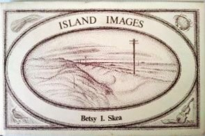 Island Images - a book by Betsy Skea, with illustrations by Bryce