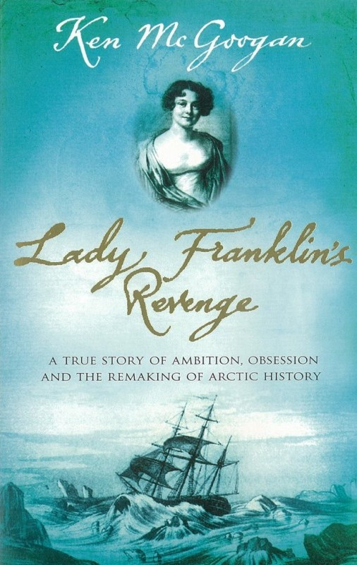 Ken McGoogan's book Lady Franklin's Revenge, available through www.Orkneyology.com