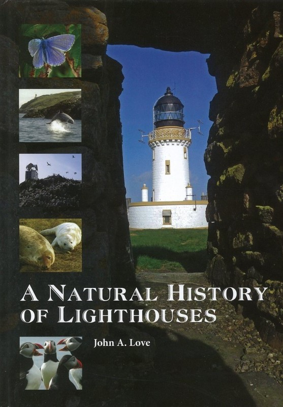 A Natural History of Lighthouses, by John A Love