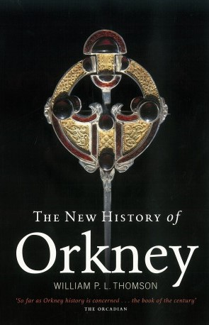 The New History of Orkney, by William PL Thomson