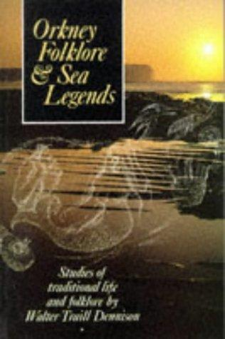 Orkney Folklore and Legends by Walter Traill Dennison