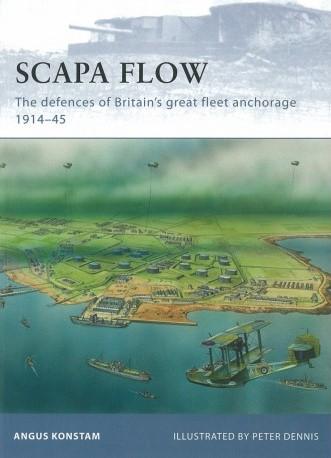 Scapa Flow - the defences of Britain's Great Fleet Anchorage 1914-45 byAngus Konstam.