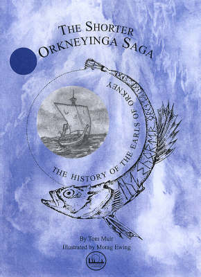The Shorter Orkneyinga Saga, by Tom Muir, Orcadian historian and traditional storyteller