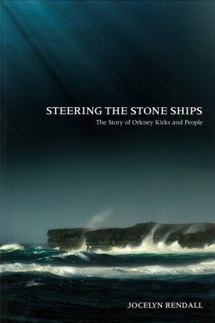 Steering the Stone Ships, by Jocelyn Rendall. A book about the history of the church in Orkney, Scotland, UK