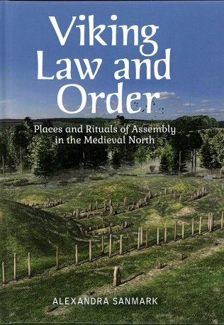 Viking Law and Order, by Alexandra Sanmark - Orkneyology.com