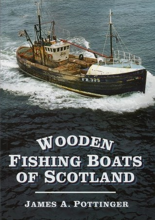 Wooden Fishing Boats of Scotland - James A Pottinger, Orkneyology.com