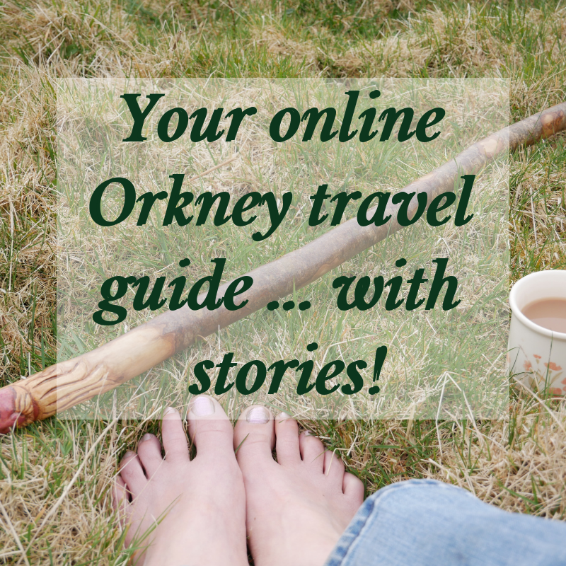 Orkneyology.com ~ your online Orkney travel guide ... with stories!