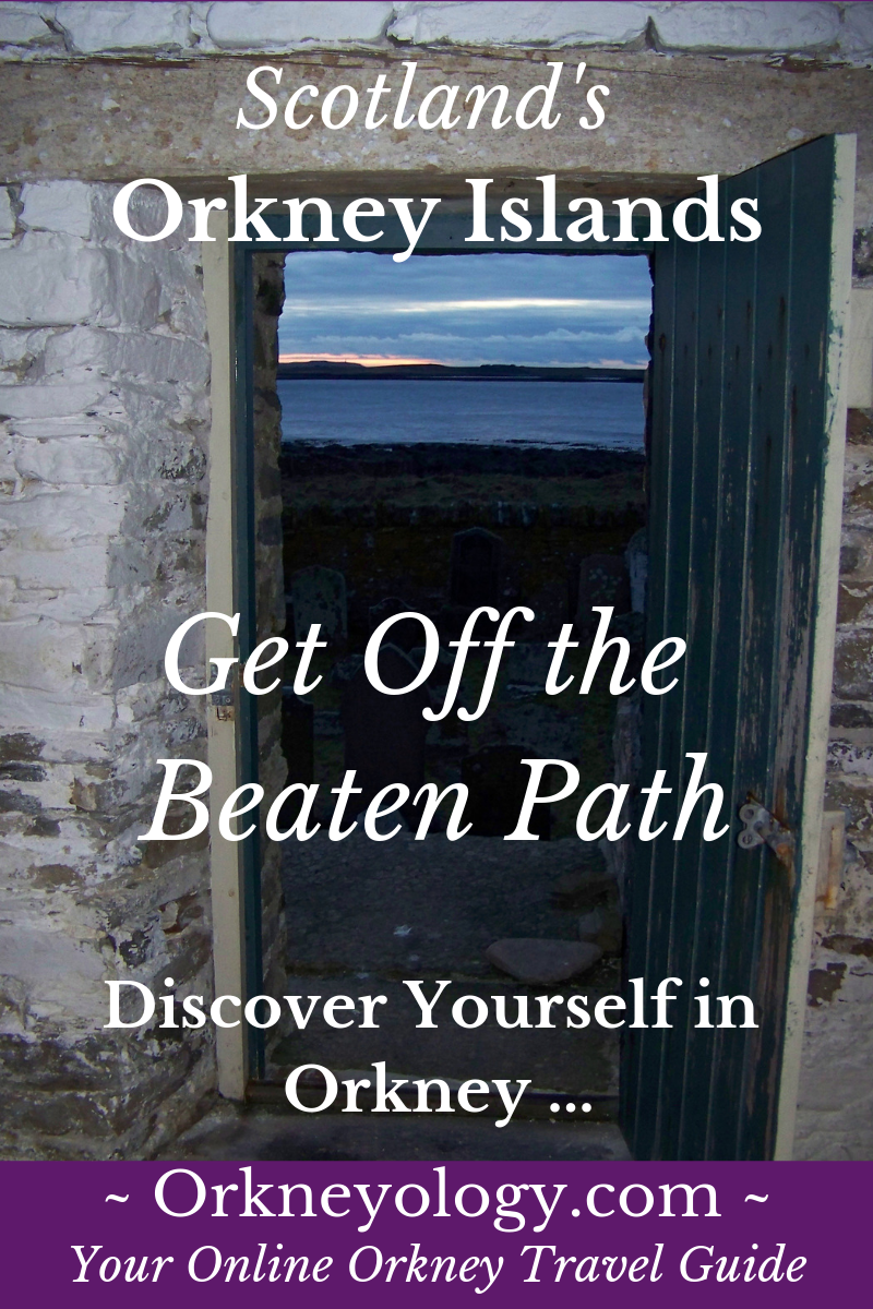 Find off the beaten path things to see and do in Scotland's Orkney Islands, guided by Orkney's native storyteller and historian, Tom Muir and his American expat wife at #Orkneyology.com