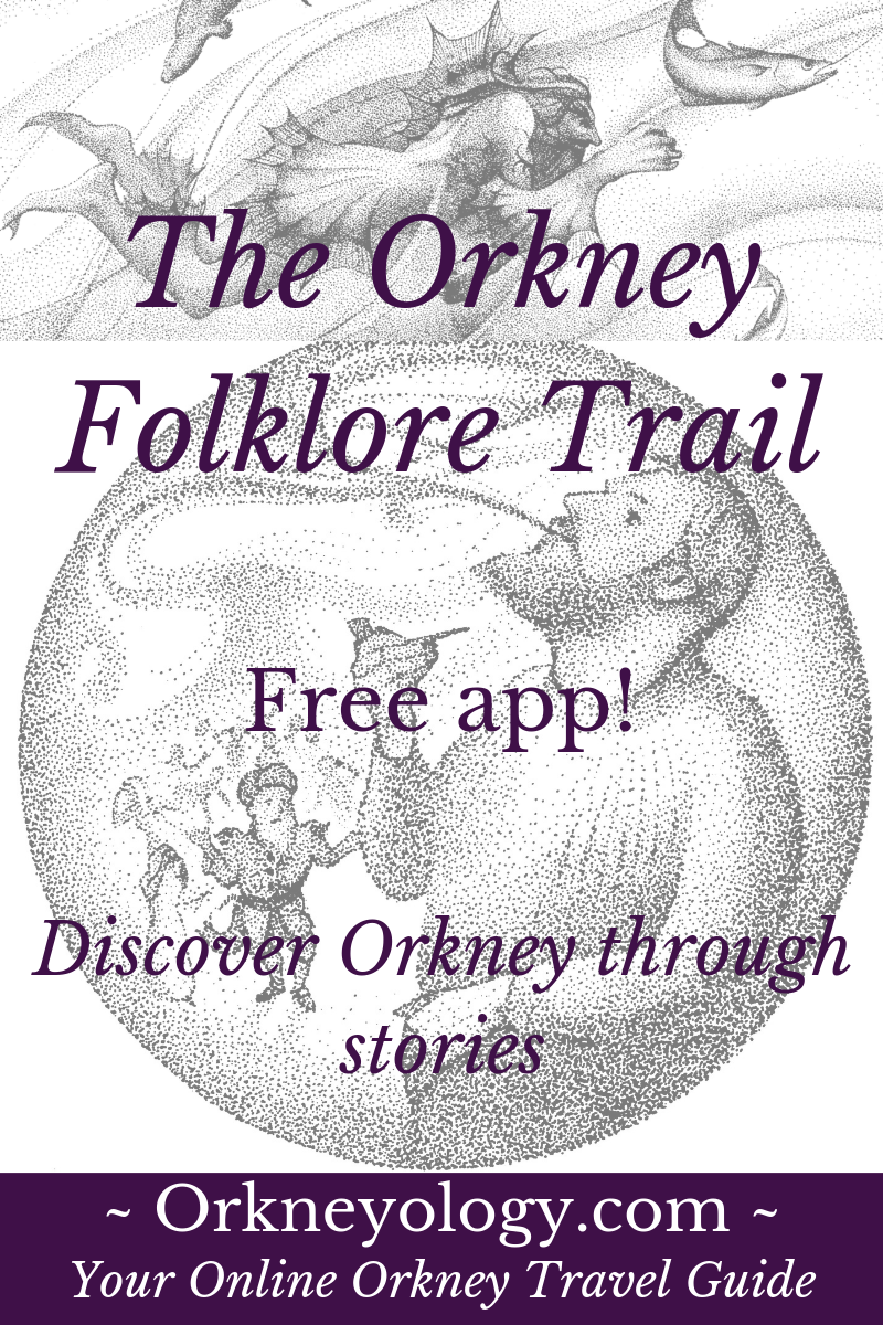 Free Orkney Folklore Trail Android app - Orkneyology.com